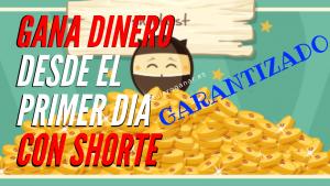GANA DINERO DESDE EL PRIMER DIA CON SHORTE