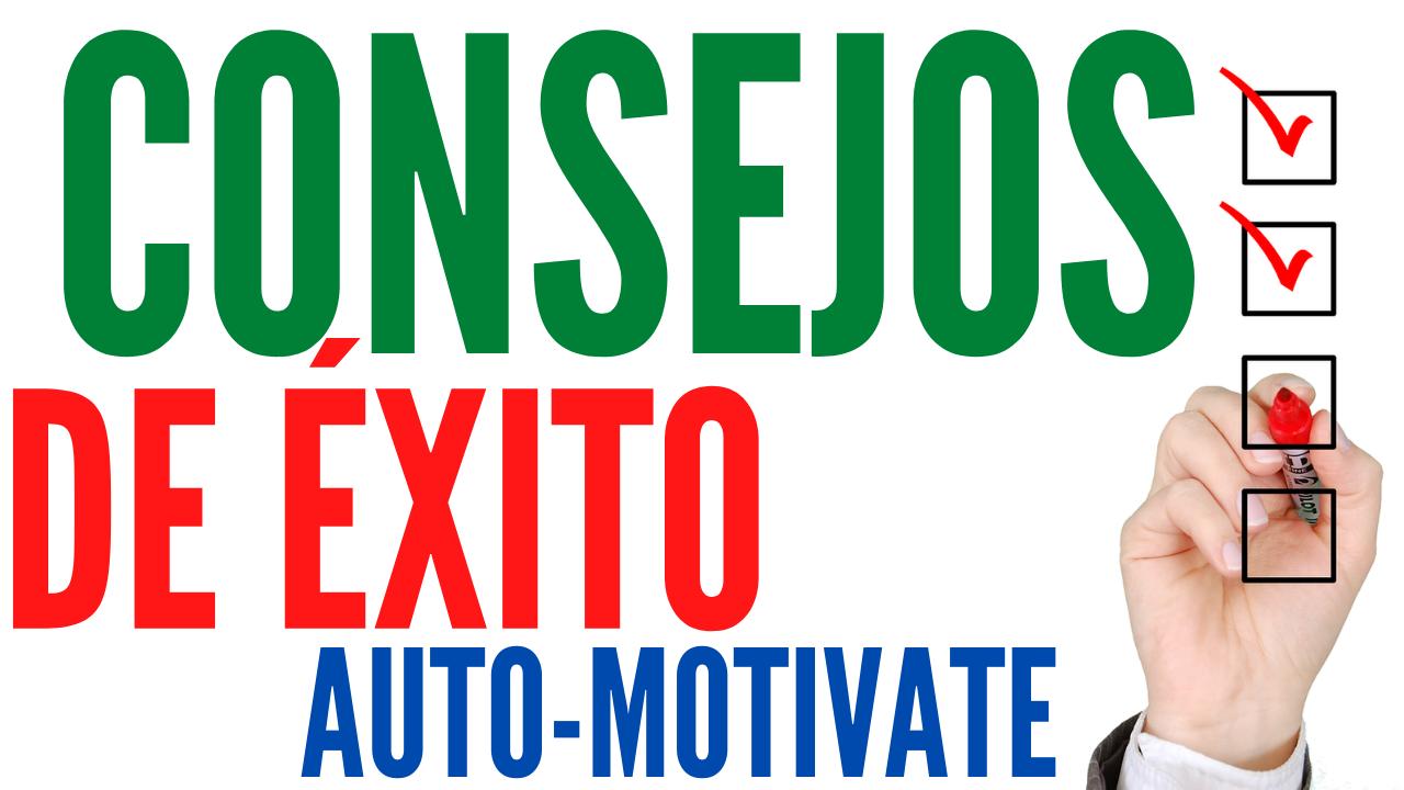 consejos-de-exito-auto-motivarte-2020